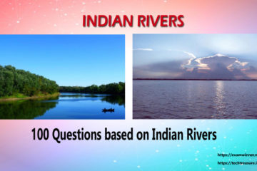 100 Facts : Indian Rivers (Kerala PSC University Assistant Exam Topic)