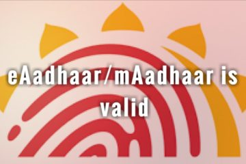 eAadhaar/mAadhaar is as valid as physical Aadhaar card you received through Post.
