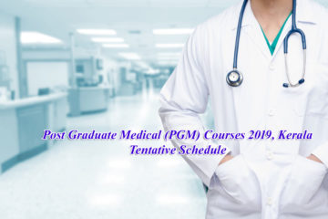 Post Graduate Medical (PGM) Courses 2019, Kerala Tentative Schedule