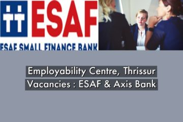 Vacancies in ESAF and Axis Bank at Thrissur