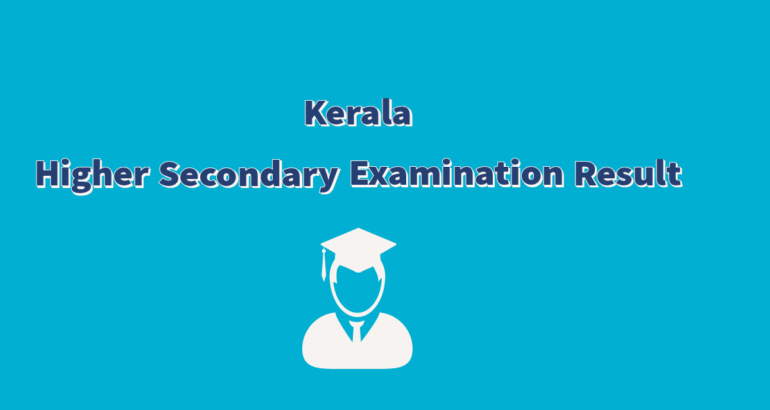 Kerala State Higher Secondary Examination Result published : Check result here
