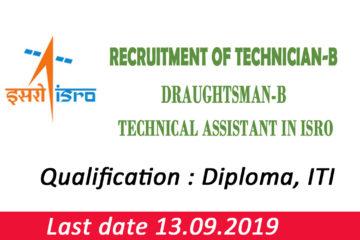 Recruitment of Technician-B / Draughtsman-B / Technical Assistant in ISRO