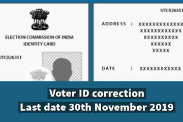 Correct your Voter ID Card Now. Last date 30th November 2019