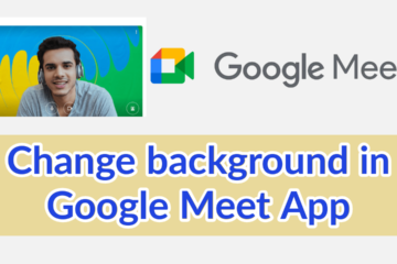 How to change background image on Google Meet Android App