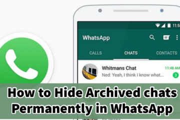How To Hide Whatsapp Chats Permanently using Archived feature